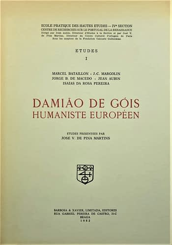 Damião de Góis. Humaniste Européen | Damiao de Gois. An European Humanist