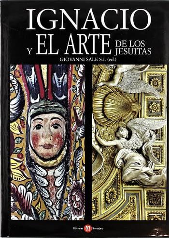 Ignacio y el Arte de los Jesuitas | Inácio e a Arte dos Jesuítas | Ignace et l'Art des Jésuites | Ignatius and the Art of the Jesuits
