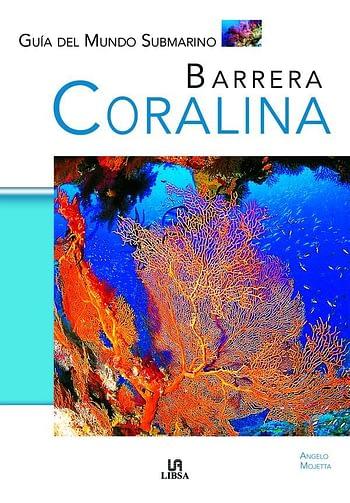 Barrera Coralina. Guía del Mundo Submarino | Corais e Carreiras Coralinas 19€