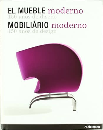 Mobiliário Moderno. 150 Anos de Design | El Mueble Moderno. 150 Años de Diseño | Gli Mobili Moderni. 150 Anni di Design