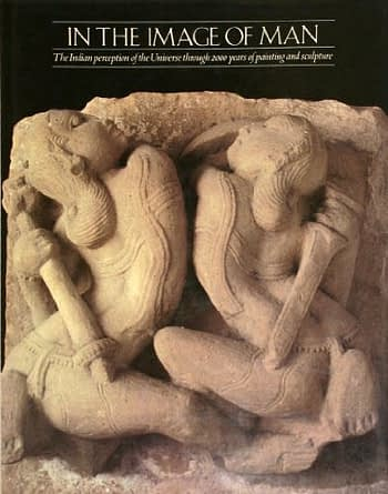 In the Image of Man. The Indian Perception of the Universe Through 2000 Years of Painting and Sculpture